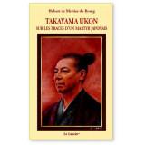 Takayama Ukon - Sur les traces d'un martyr japonais