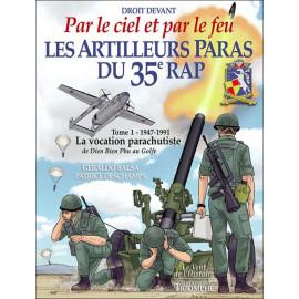 Patrick Deschamps - Les artilleurs paras du 35° RAP - Tome 1, 1947-1991