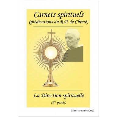 R.P. Bernard-Marie de Chivré - La Direction spirituelle - 1ère partie - Carnets spirituels N°66