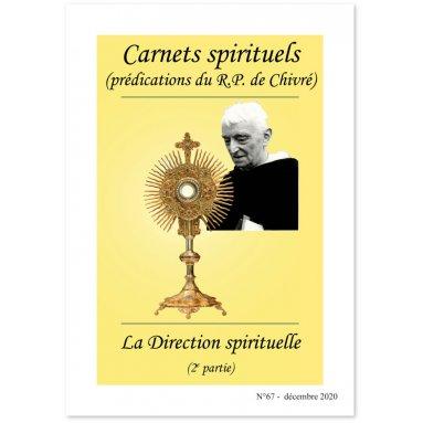 R.P. Bernard-Marie de Chivré - La Direction spirituelle - 2ème partie - Carnets spirituels N°67