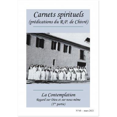 R.P. Bernard-Marie de Chivré - La Contemplation, regard sur Dieu et sur nous-même - 1ère partie - Carnets spirituels N°68