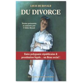 Louis de Bonald - Du divorce - Entre polygamie républicaine & Prostitution légale... un fléau social!