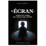 L'ECRAN - Poison du corps de l'âme et de l'esprit