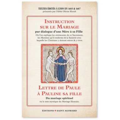 Abbé Olivier Rioult - Instruction sur le mariage par dialogue d'une Mère à sa FIlle & Lettre de Paule à Pauline sa fille