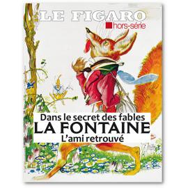 Collectif du Figaro - Dans le secret des Fables, La Fontaine, l'ami retrouvé