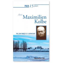 Jean-François de Louvencourt - Prier 15 jours avec Maximilien Kolbe