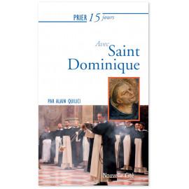 Père Alain Quilici - Prier 15 jours avec saint Dominique