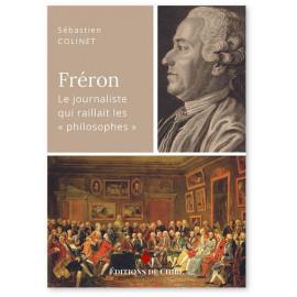 """Sébastien Colinet - Fréron le journaliste qui raillait les """"philosophes"""