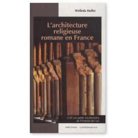 Welleda Muller - L'architecture religieuse romane en France