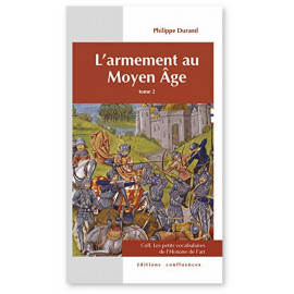Philippe Durand - L'armement au Moyen Age - Tome 2