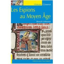 Benoît Léthenet - Les Espions au Moyen Age