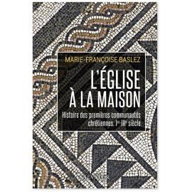Marie-Françoise Baslez - L'Eglise à la maison