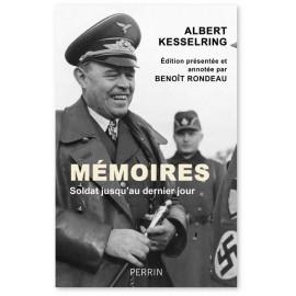 Albert Kesselring - Mémoires - Soldat jusqu'au dernier jour