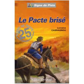 Lorraine Cassagnou - Le Pacte brisé - Signe de Piste N°81