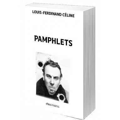 Louis-Ferdinand Céline - Pamphlets - Bagatelles pour un massacre – 1937 L'école des cadavres – 1938 Les beaux draps – 1941