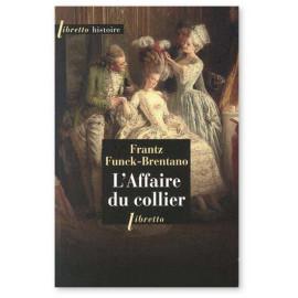 Frantz Funck-Brentano - L'Affaire du collier