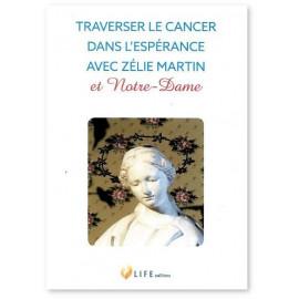 Guillaume d'Alançon - Traverser le cancer dans l'espérance avec Zélie Martin et Notre Dame