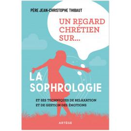 Un regard chrétien sur la sophrologie