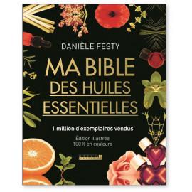 Danièle Festy - Ma Bible des Huiles essentielles