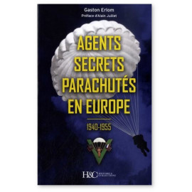 Gaston Erlom - Agents secrets parachutés en Europe 1940-1955