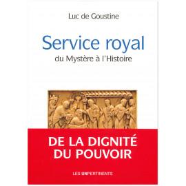Luc de Goustine - Service royal - Du mystère à l'Histoire