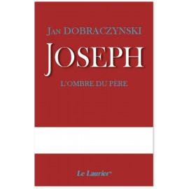 Jan Dobraczynski - Joseph l'ombre du Père