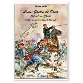 Clotilde Jannin - Louis-Gaston de Sonis - Soldat du Christ