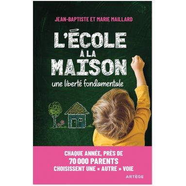 Jean-Baptiste Maillard - L'école à la maison