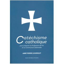 Abbé Pierre Lourdelet - Catéchisme catholique pour préparer la profession de foi et la communion solennelle