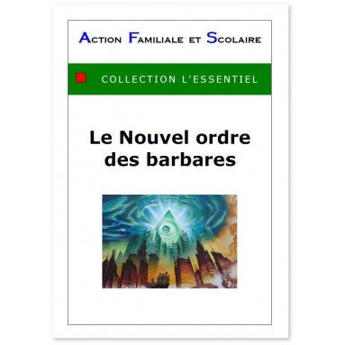Action Familiale et Scolaire - Le Nouvel ordre des barbares