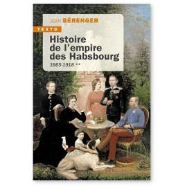 Jean Bérenger - Histoire de l'empire des Habsbourg 1665-1918