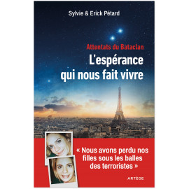 Sylvie et Eric Pétard - Attentats du Bataclan : l'espérance qui nous fait vivre