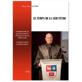 Pierre Louis Lutrin - Le temps de la servitude