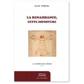 Alain Pascal - La Renaissance cette imposture