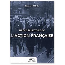 Gérard Bedel - Précis d'histoire de l'Action Française