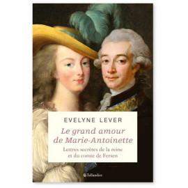 Evelyne Lever - Le grand amour de Marie-Antoinette