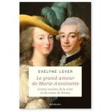 Le grand amour de Marie-Antoinette