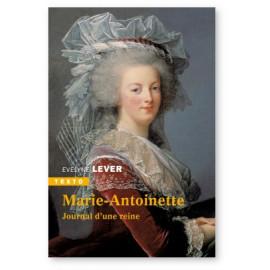 Evelyne Lever - Marie-Antoinette journal d'une reine