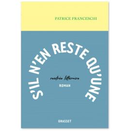 Patrice Franceschi - S'il n'en reste qu'une