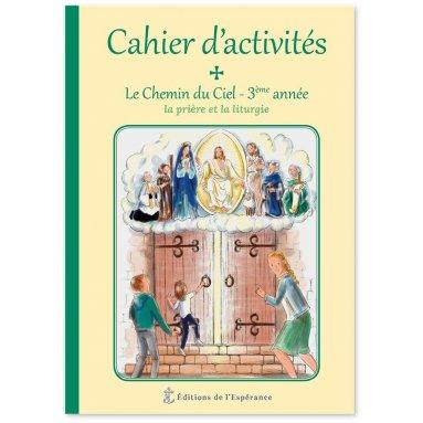 Soeur Marie-Madeleine - Cahier d'activités 3ème année - Le Chemin du Ciel