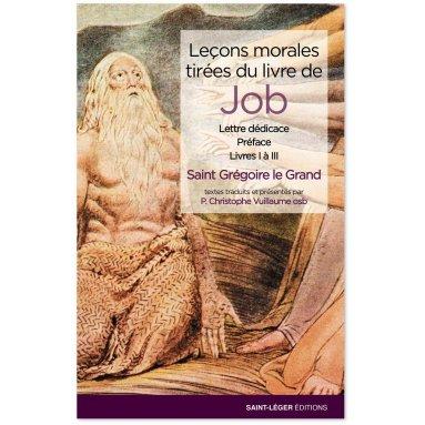 Saint Grégoire le Grand - Leçons morales tirées du livre de Job - Tome 1