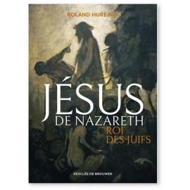 Roland Hureaux - Jésus de Nazareth roi des Juifs