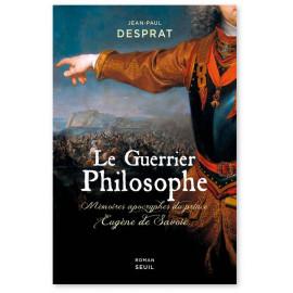 Jean-Paul Desprat - Le Guerrier Philosophe - Roman