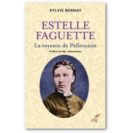 Sylvie Bernay - Estelle Faguette - La voyante de Pellevoisin