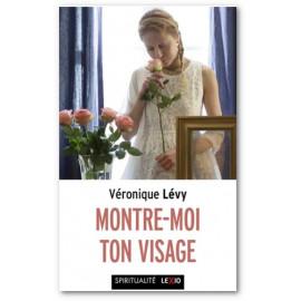 Véronique Lévy - Montre-moi ton visage