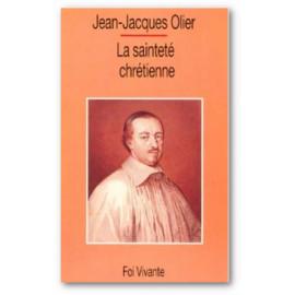 Père Jean-Jacques Olier - La sainteté chrétienne