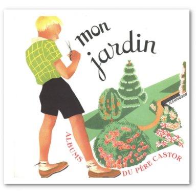 Père Castor - Mon Jardin - Album-jeu du Père Castor