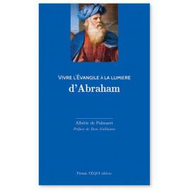 Albéric de Palmaert - Vivre l'Evangile à la lumière d'Abraham