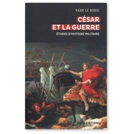 Yann Le Bohec - César et la guerre