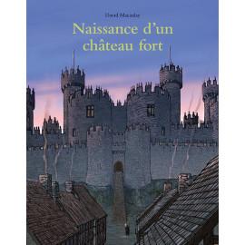 David Macaulay - Naissance d'un château-fort